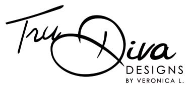 TRU DIVA DESIGNS by Veronica L.